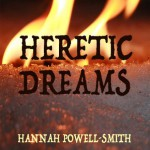 Heretic Dreams Hannah Powell-Smith