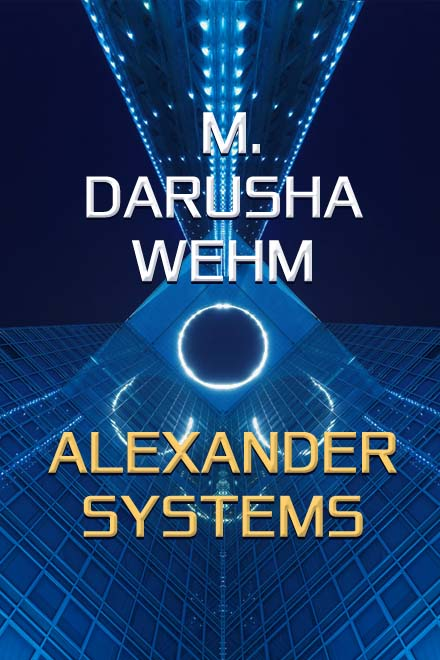 Alexander Systems by M. Darusha Wehm