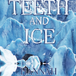 Teeth and Ice by Hannah Powell-Smith