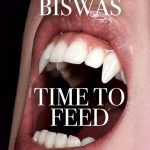 cover Time to Feed by Sharang Biswas