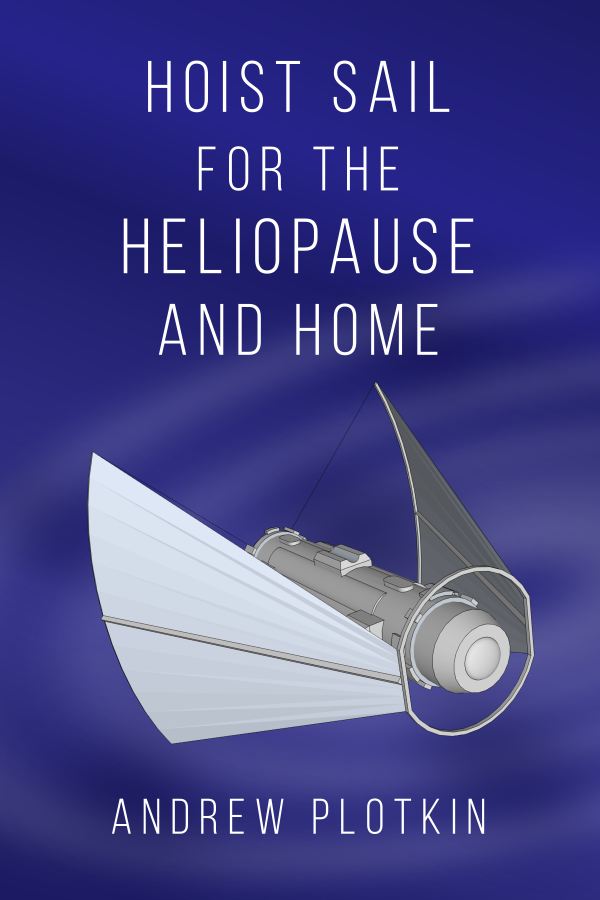 Hoist Sail for the Heliopause and Home by Andrew Plotkin