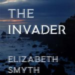 The Invader by Elizabeth Smyth