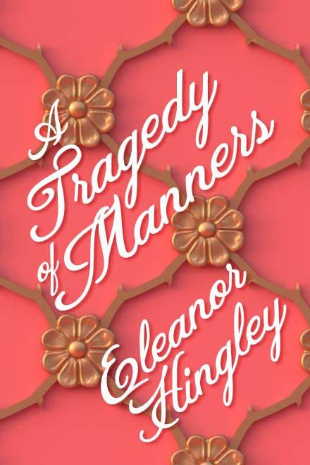 A Tragedy of Manners by Eleanor Hingley