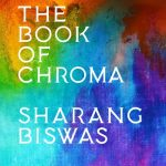 The Book of Chroma by Sharang Biswas