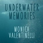 Underwater Memories by Monica Valentinelli